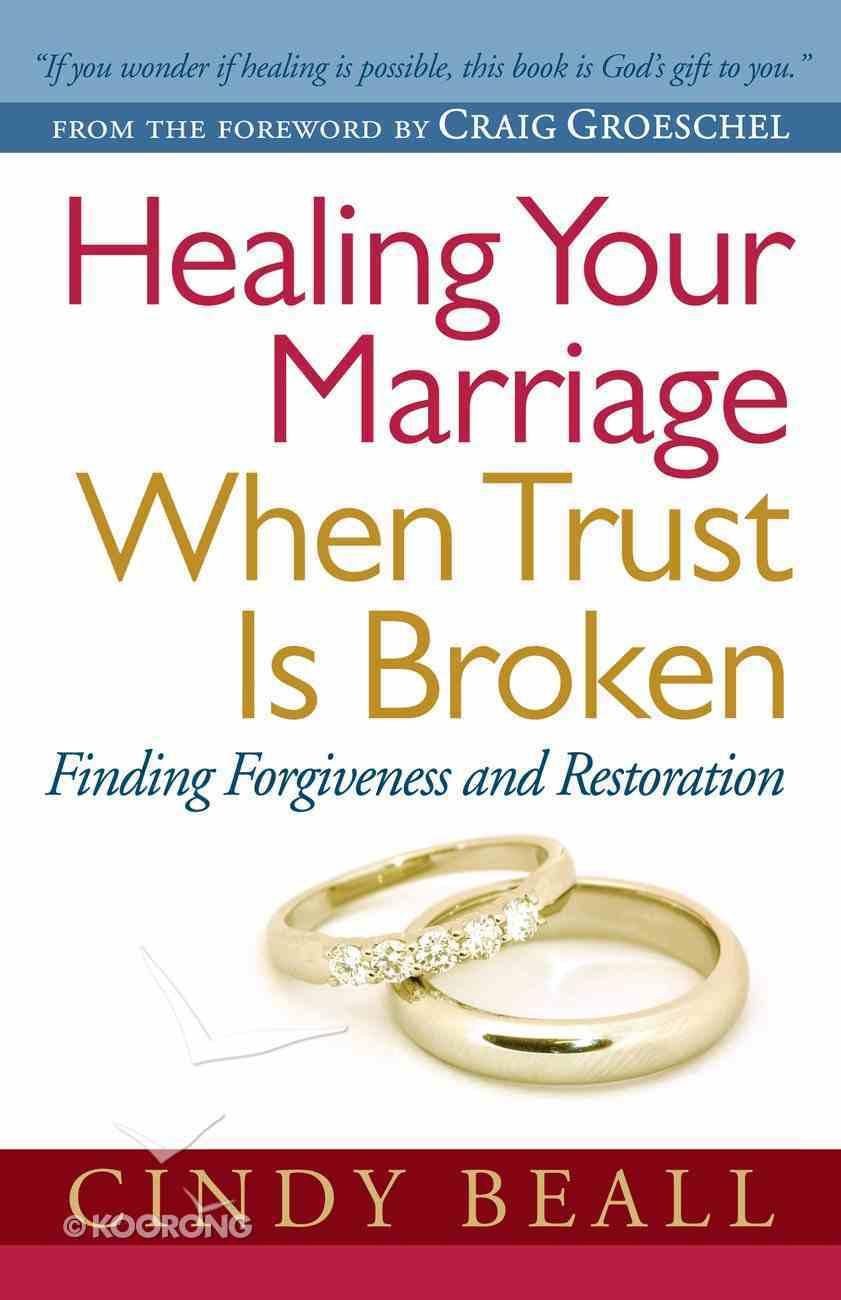 Healing Your Marriage When Trust is Broken eBook