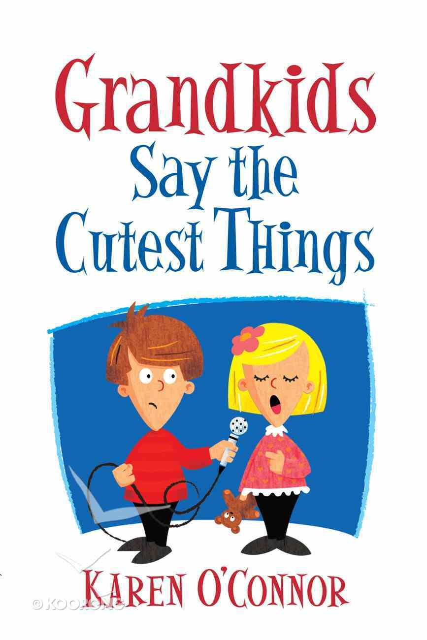 Grandkids Say the Cutest Things eBook