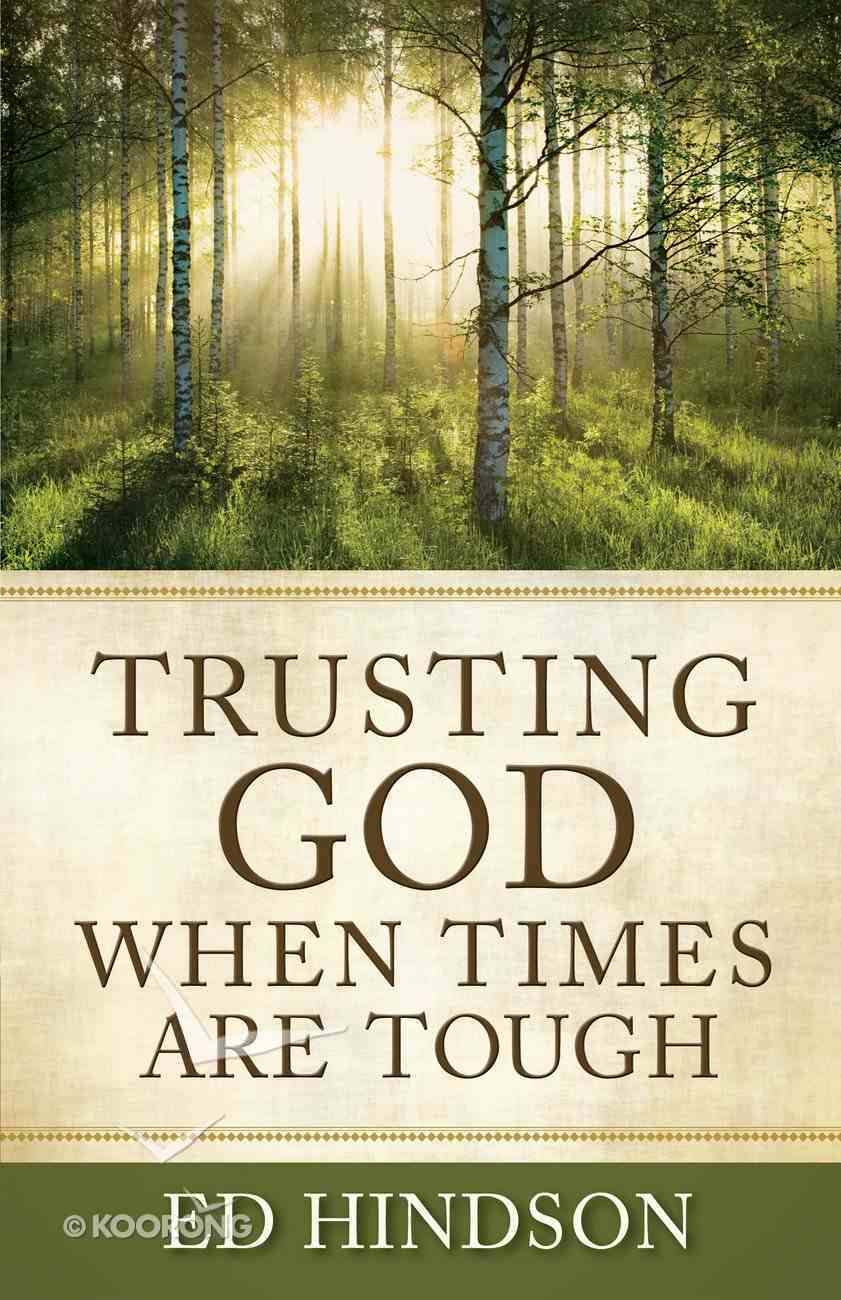 Trusting God When Times Are Tough eBook