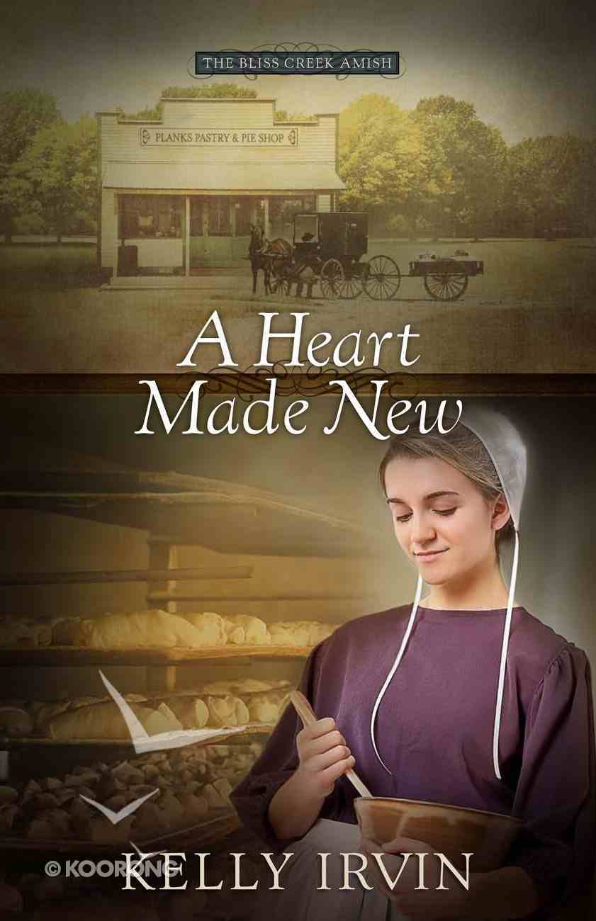 A Heart Made New (#02 in The Bliss Creek Amish Series) eBook