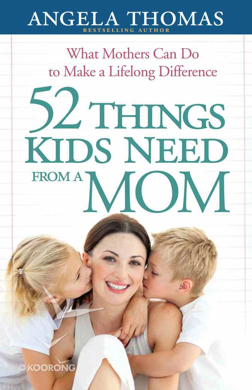 52 Things Kids Need From a Mom eBook