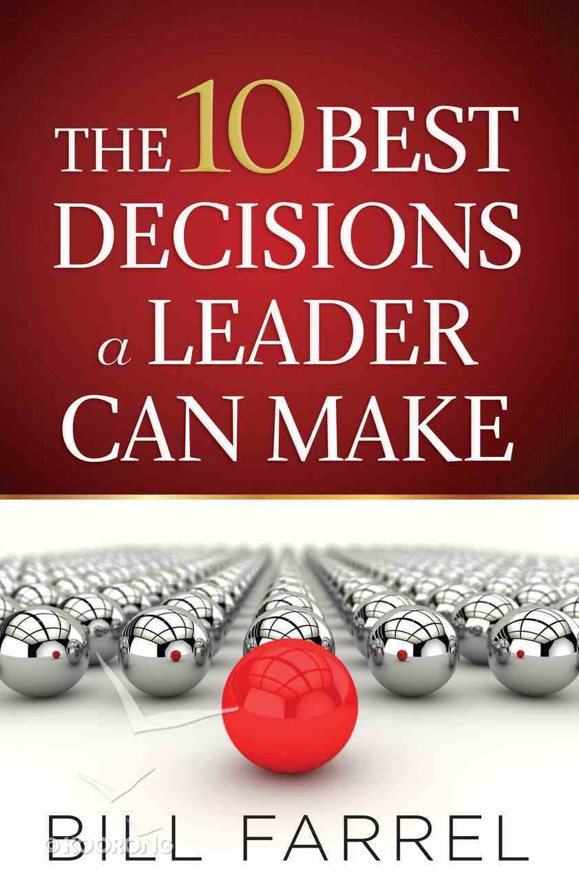 The 10 Best Decisions a Leader Can Make eBook