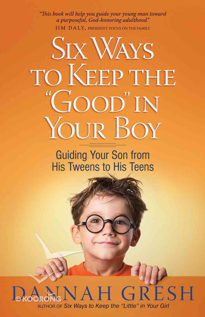 Six Ways to Keep the 'Good' in Your Boy eBook