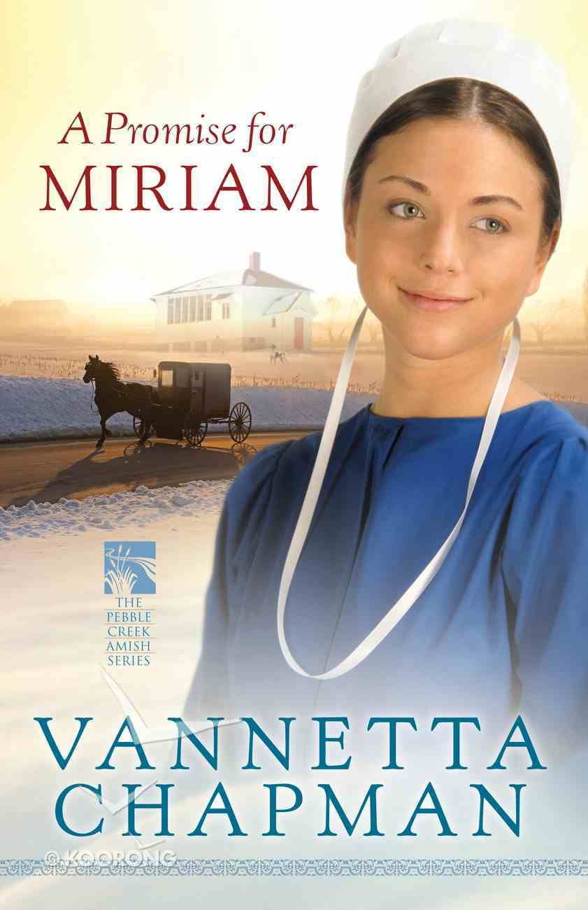 A Promise For Miriam (#01 in Pebble Creek Amish Series) eBook