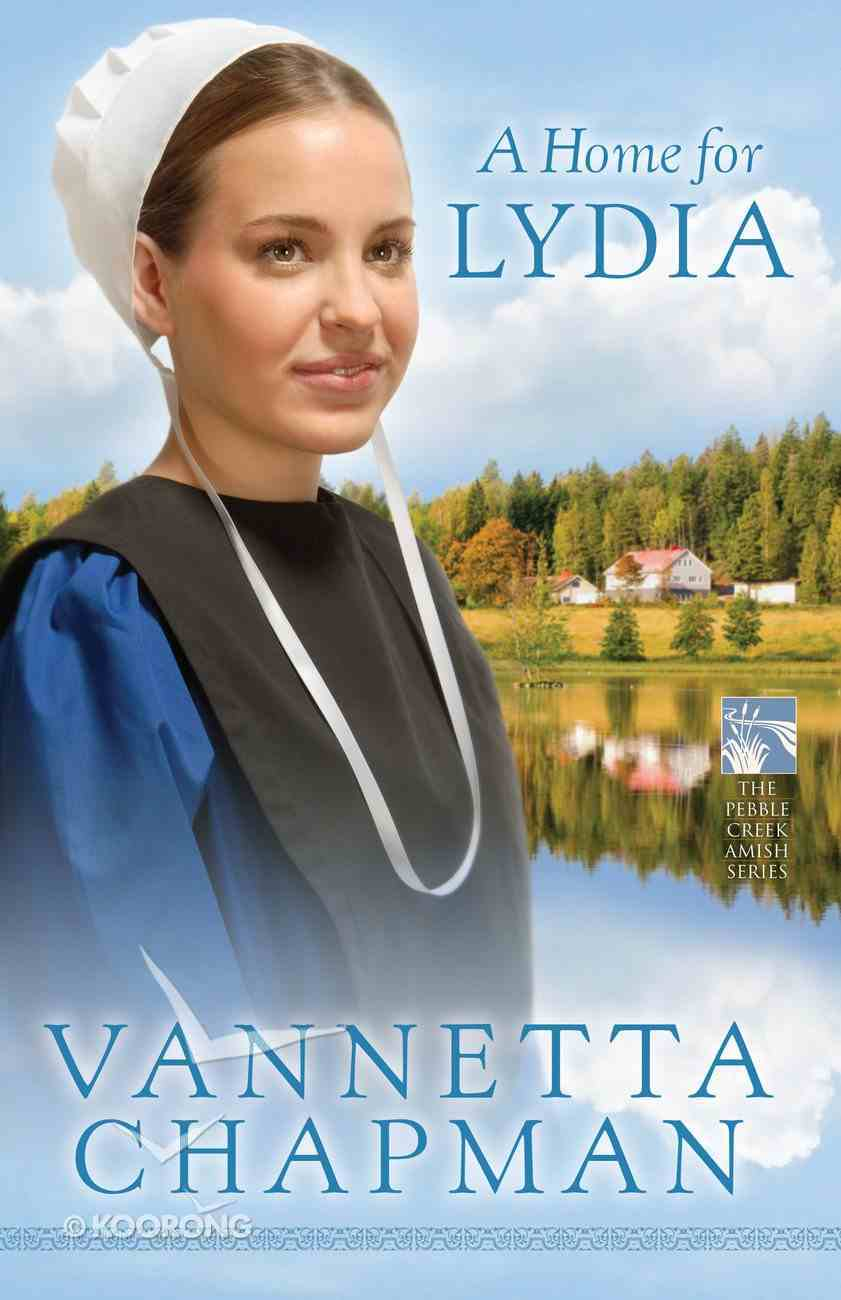A Home For Lydia (#02 in Pebble Creek Amish Series) eBook