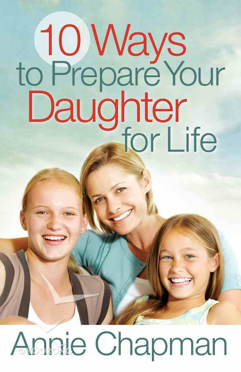 10 Ways to Prepare Your Daughter For Life eBook