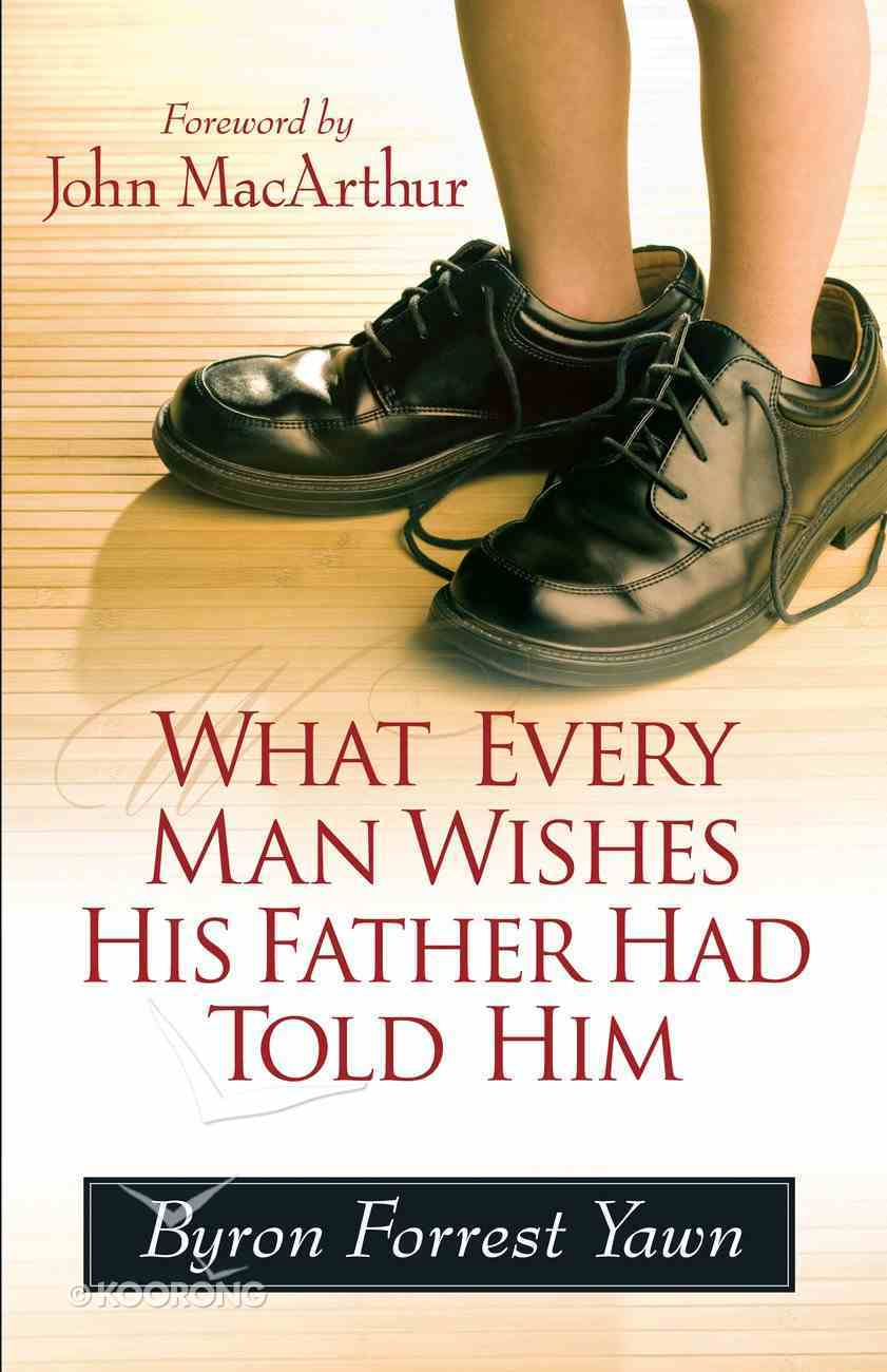 What Every Man Wishes His Father Had Told Him eBook