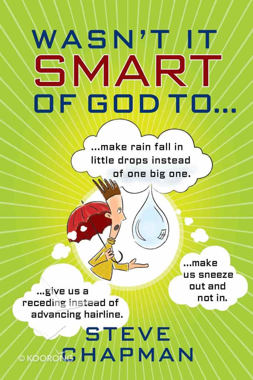 Wasn't It Smart of God To... eBook