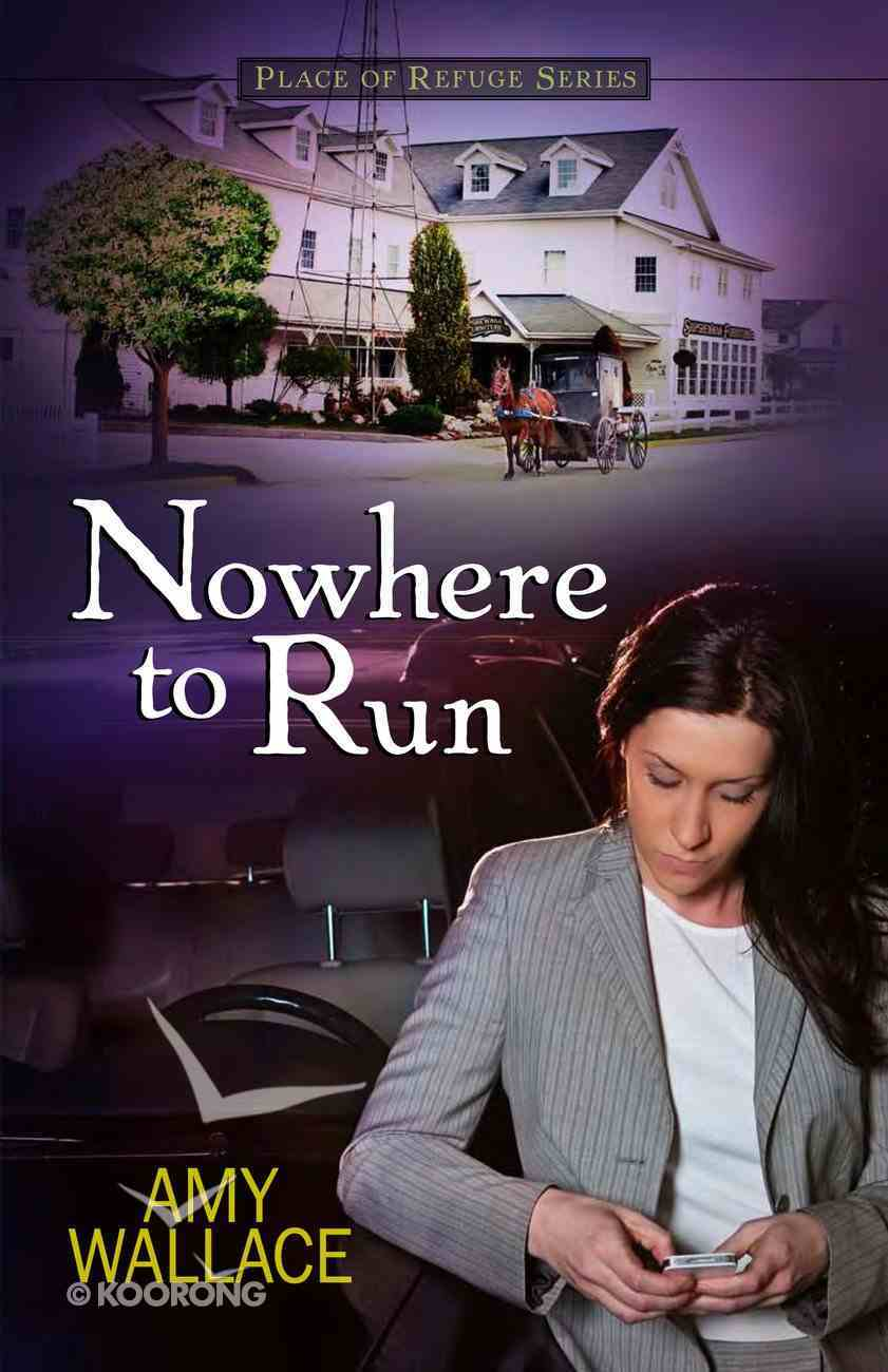 Nowhere to Run (#02 in Place Of Refuge Series) eBook