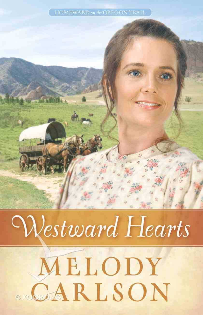 Westward Hearts (#01 in Homeward On The Oregon Trail Series) eBook
