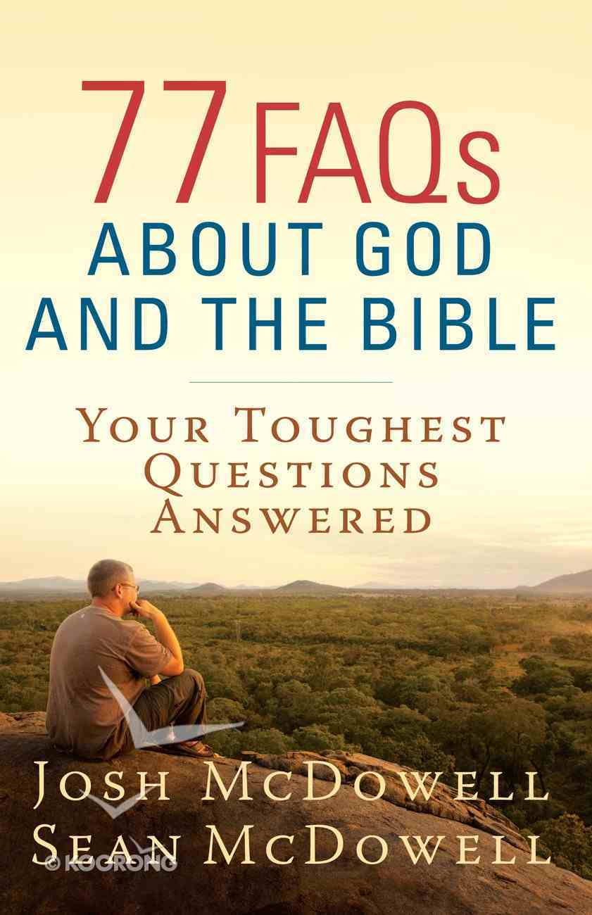 77 Faqs About God and the Bible: Your Toughest Questions Answered eBook