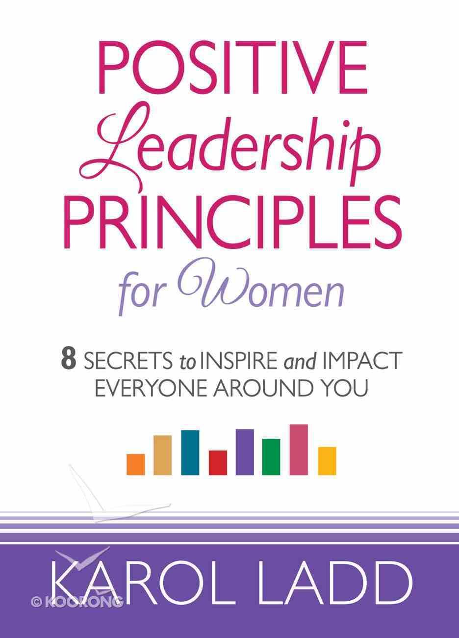 Positive Leadership Principles For Women eBook