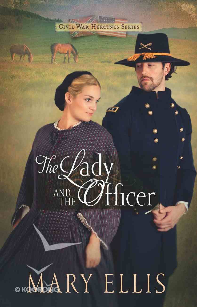The Lady and the Officer (#02 in Civil War Heroines Series) eBook