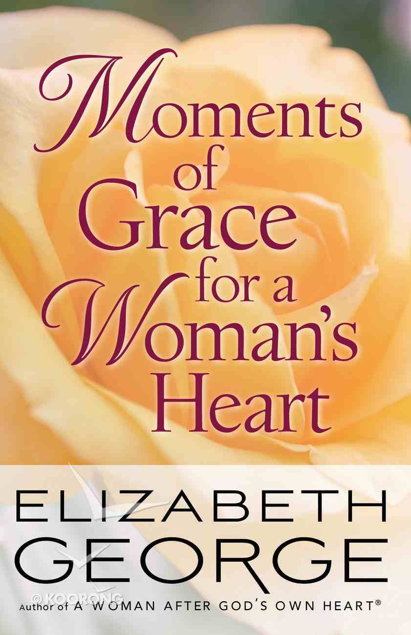 Moments of Grace For a Woman's Heart eBook