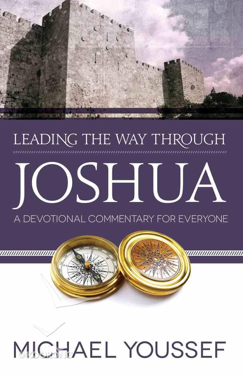 Joshua (Leading The Way Through The Bible Series) eBook