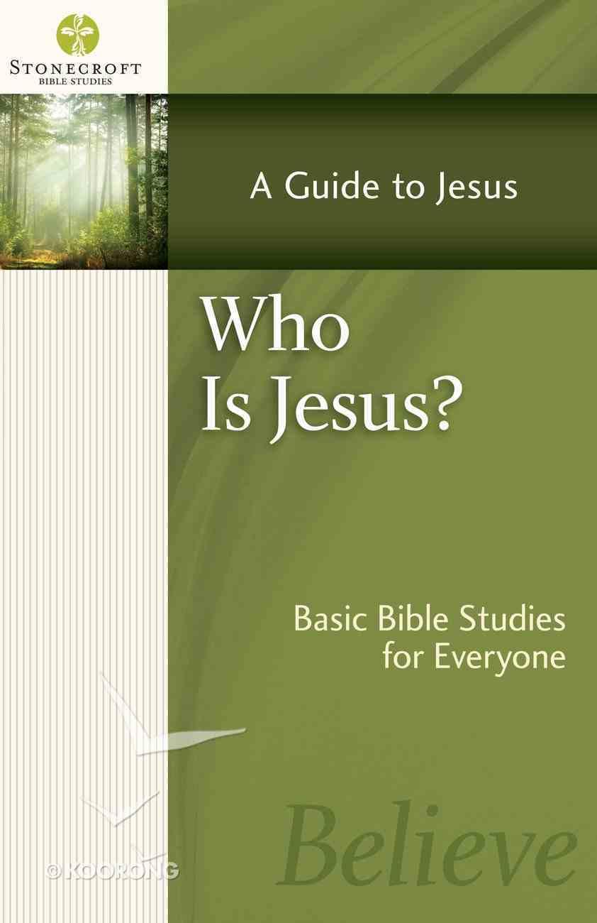 Stonecroft: Who is Jesus? (Stonecroft Bible Studies Series) eBook