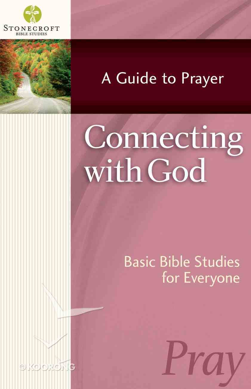 Stonecroft: Connecting With God (Stonecroft Bible Studies Series) eBook