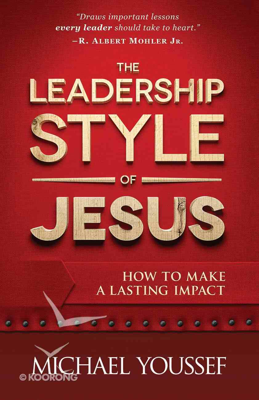 The Leadership Style of Jesus: How to Make a Lasting Impact eBook