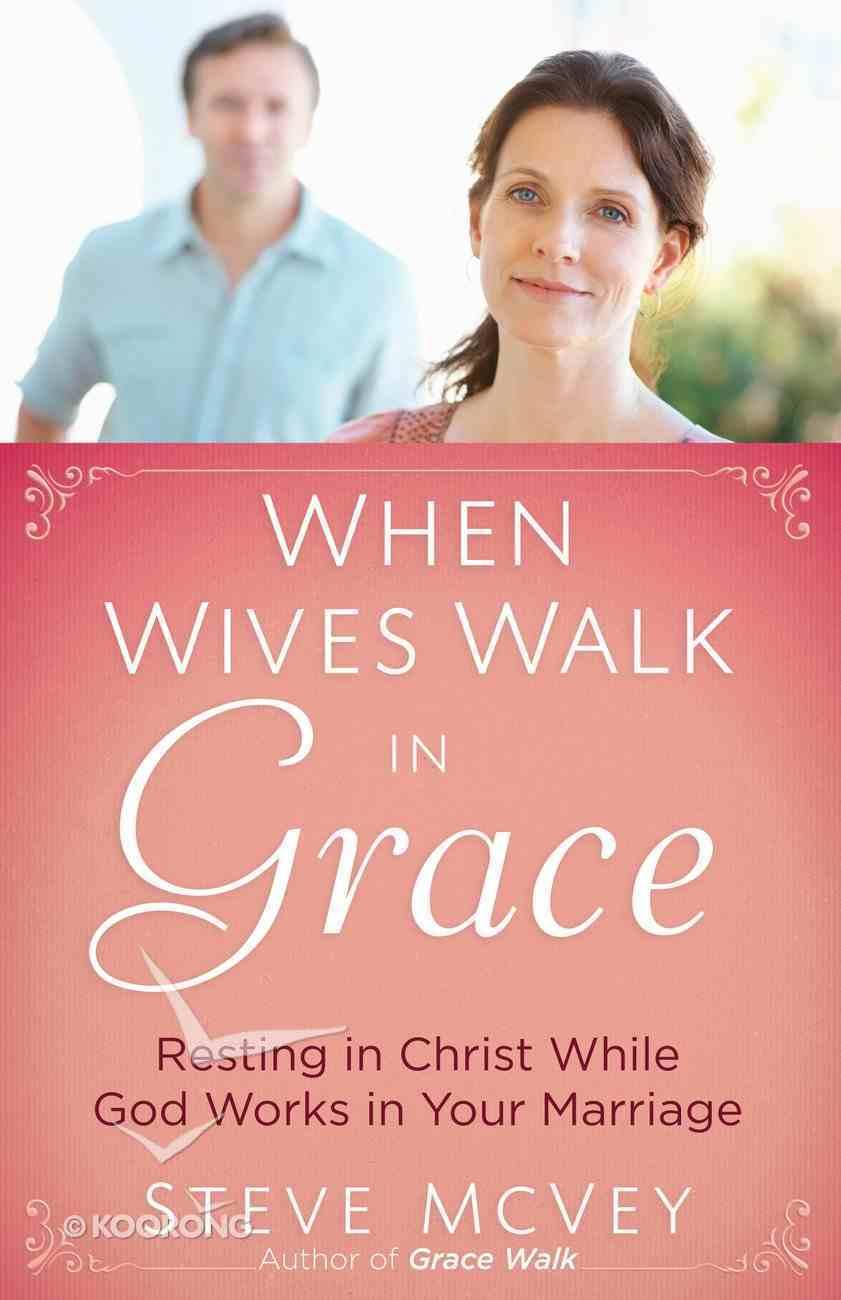When Wives Walk in Grace eBook