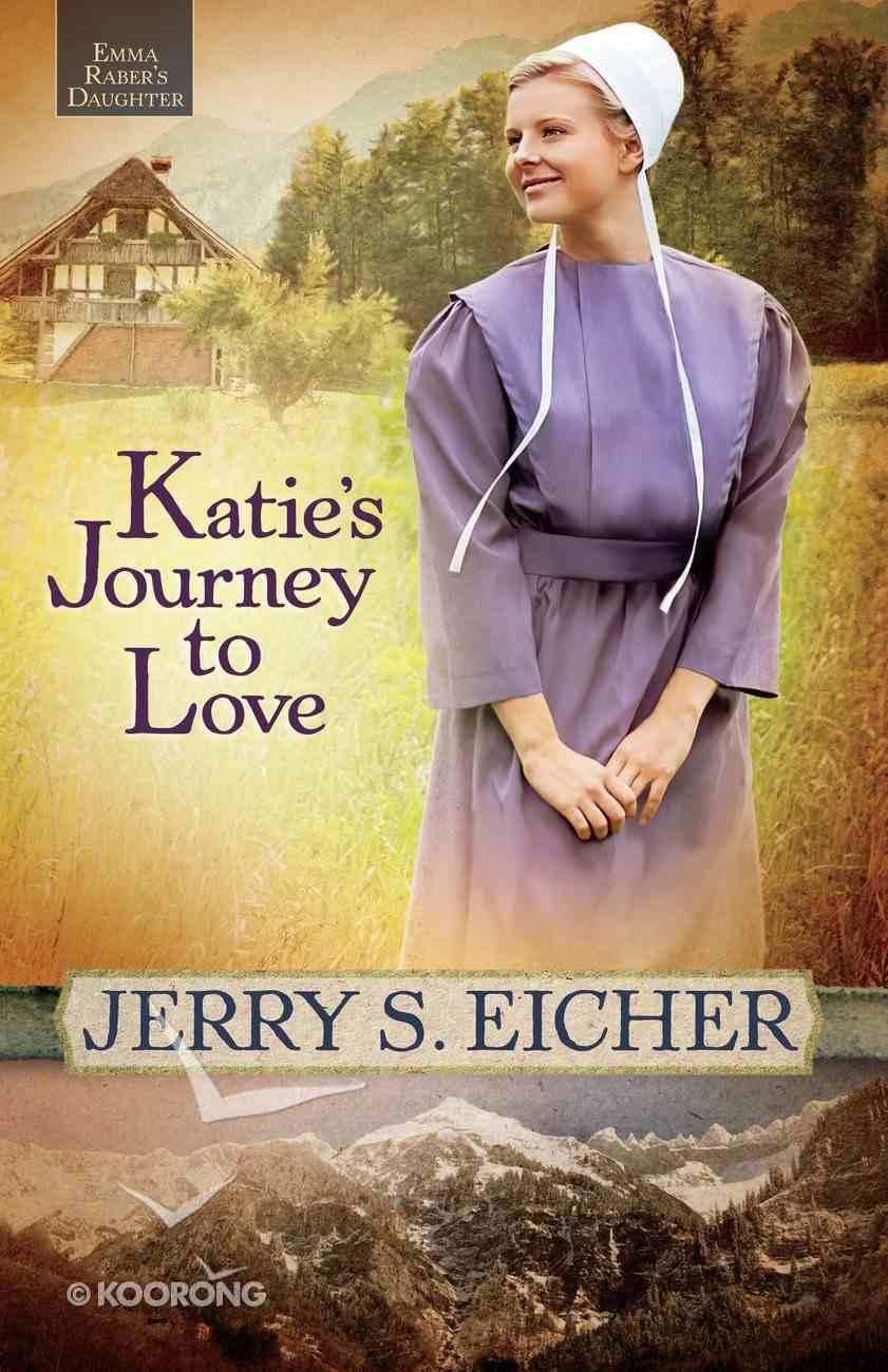 Katie's Journey to Love (#02 in Emma Raber's Daughter Series) eBook