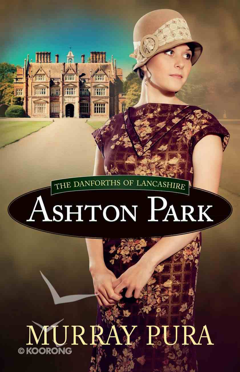 Ashton Park (#01 in The Danforths Of Lancashire Series) eBook