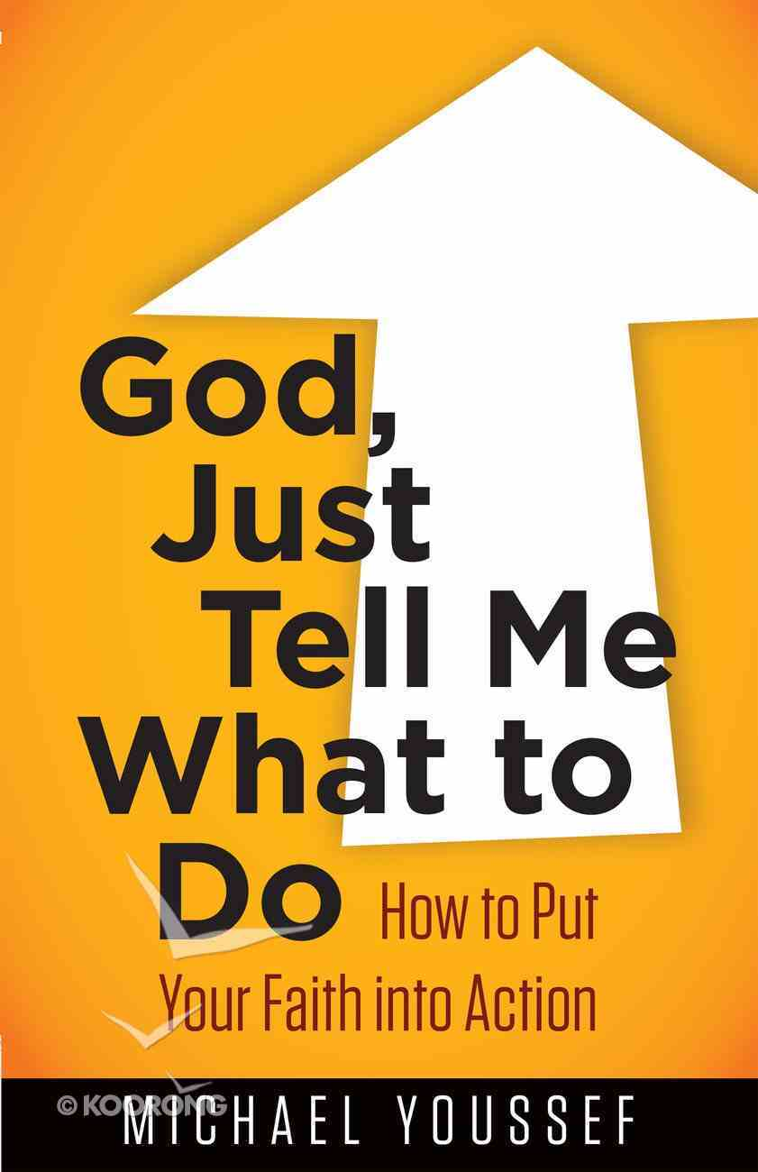 God, Just Tell Me What to Do (Leading The Way Through The Bible Series) eBook