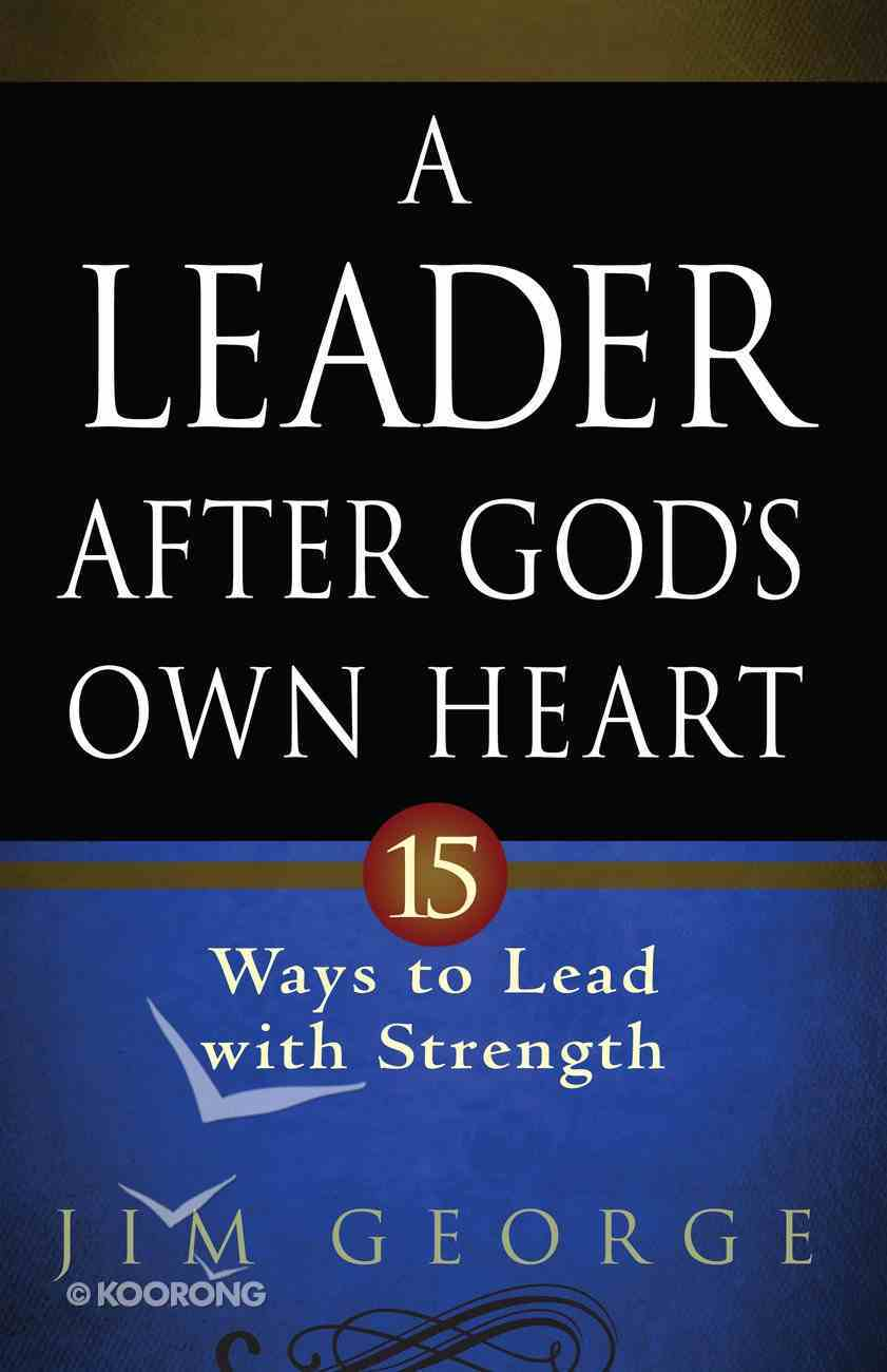 A Leader After God's Own Heart eBook