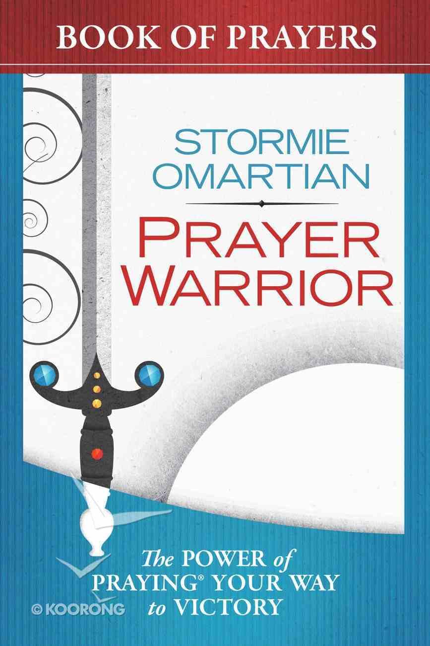Prayer Warrior Book of Prayers (Book Of Prayers Series) eBook