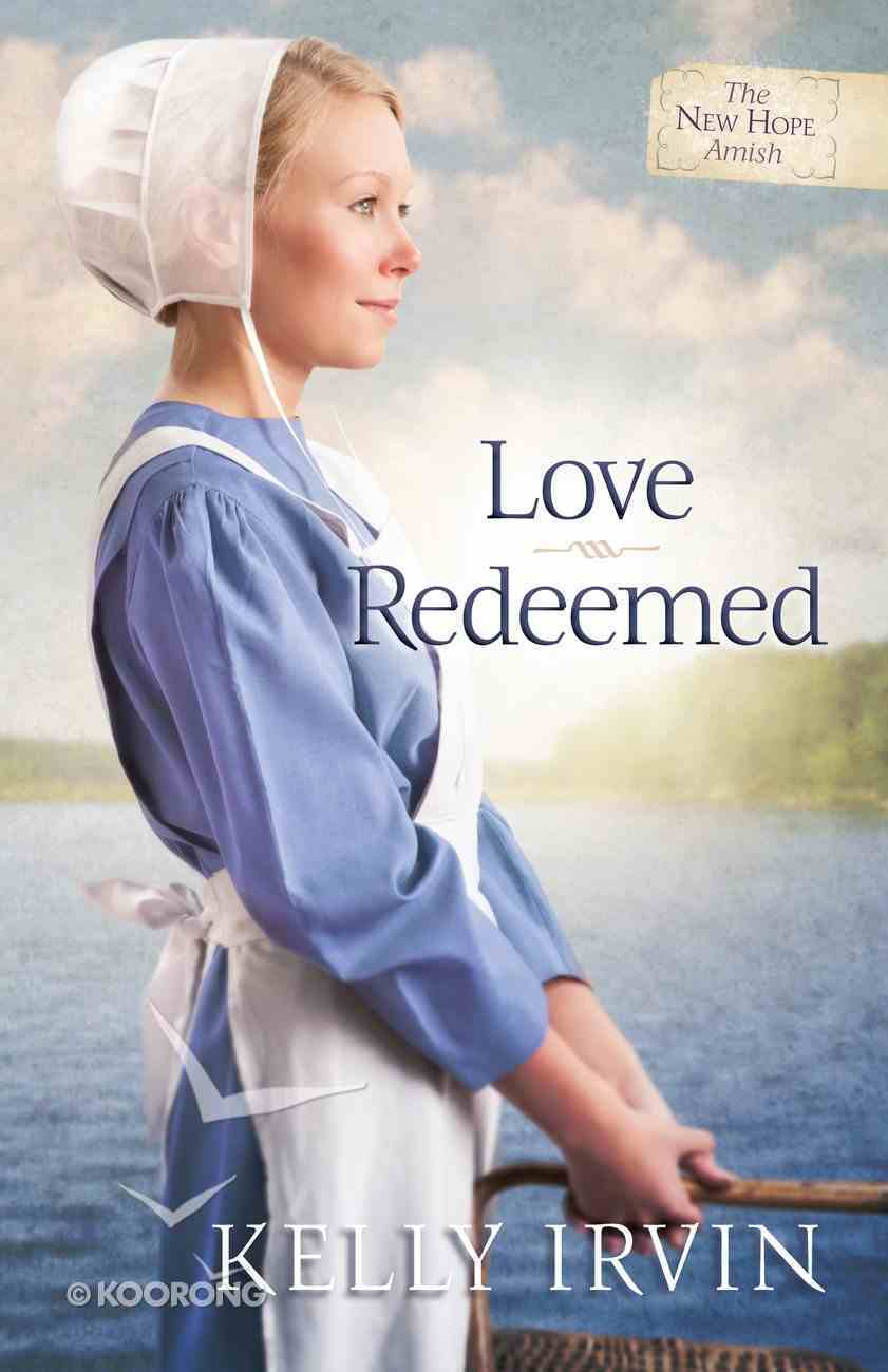 Love Redeemed (#02 in New Hope Amish Series) eBook