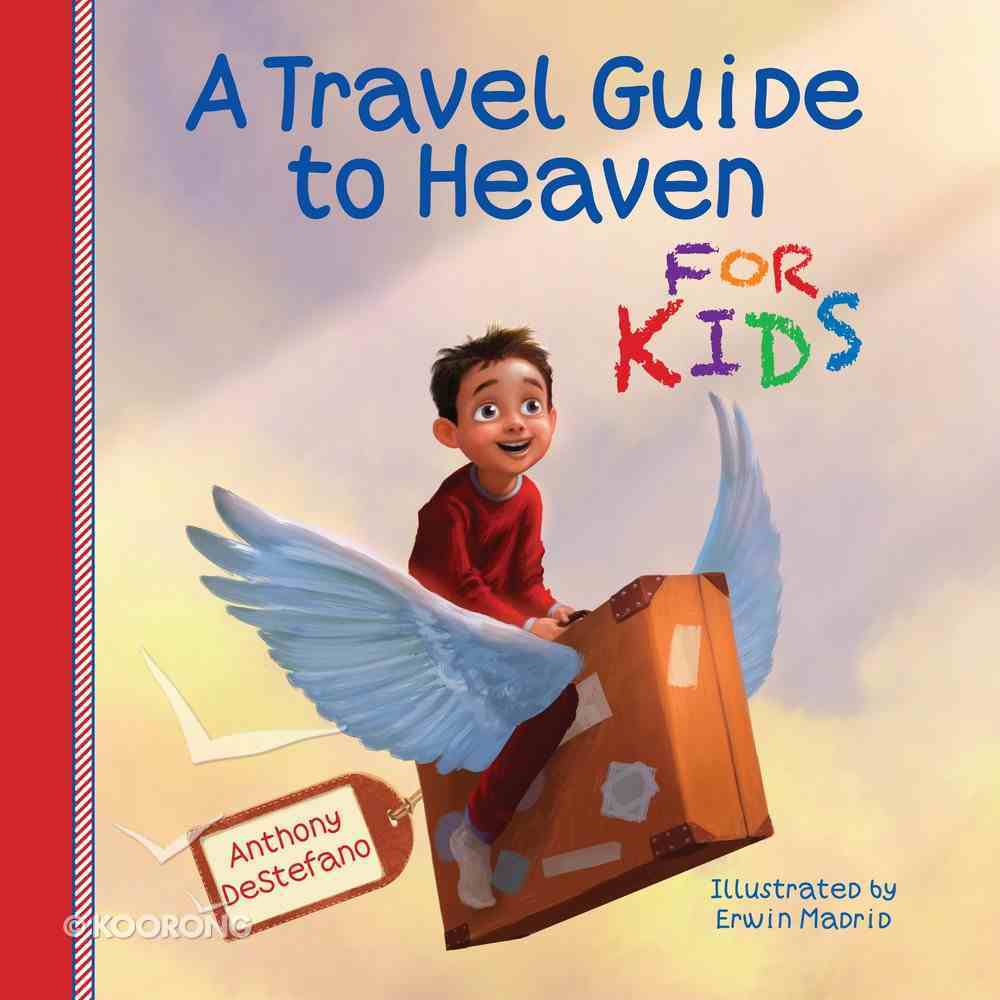 A Travel Guide to Heaven For Kids eBook