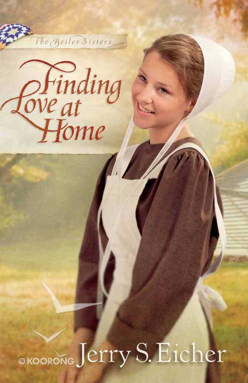 Finding Love At Home (#03 in Beiler Sisters Series) eBook