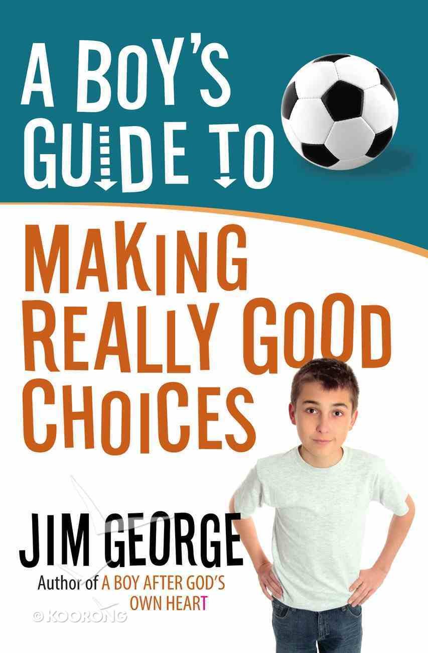 A Boy's Guide to Making Really Good Choices eBook
