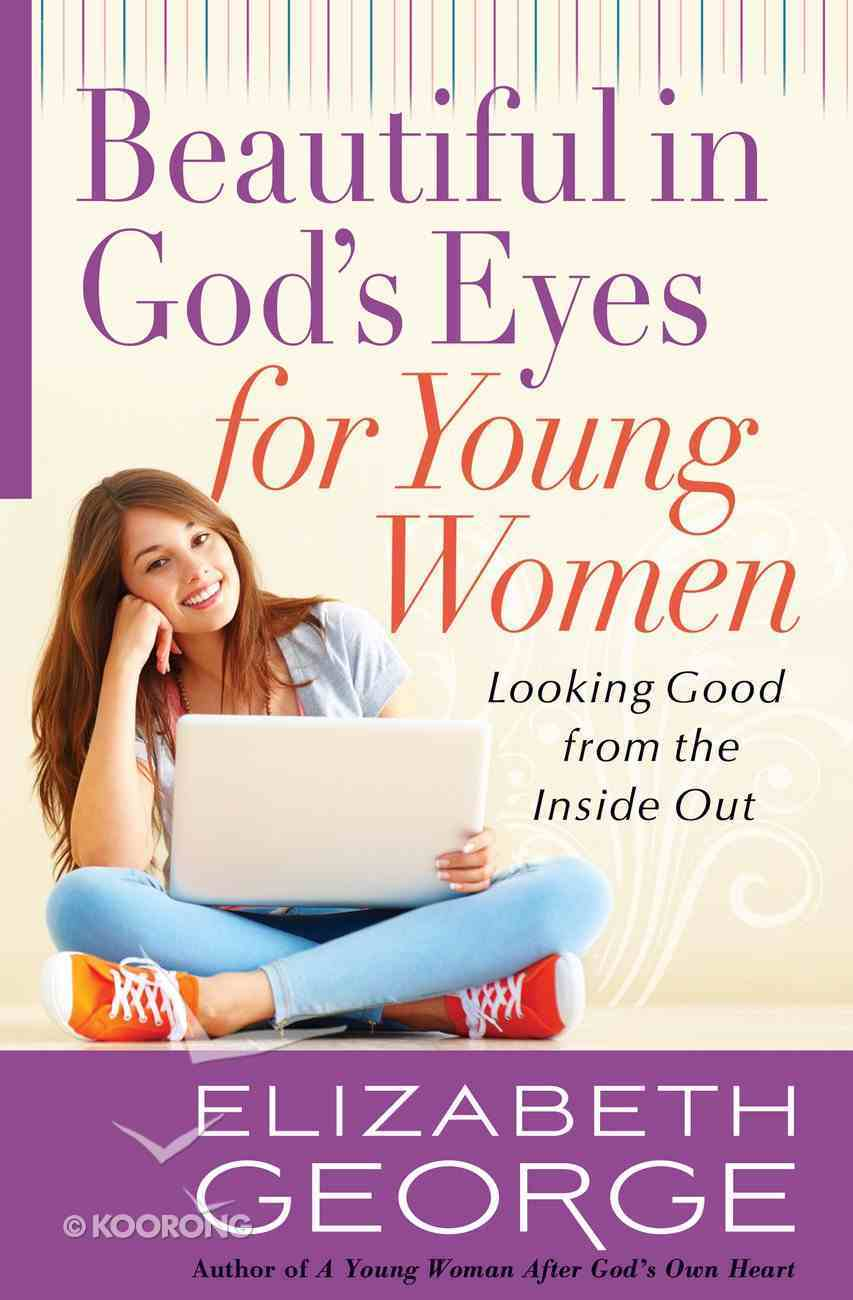 Beautiful in God's Eyes For Young Women eBook
