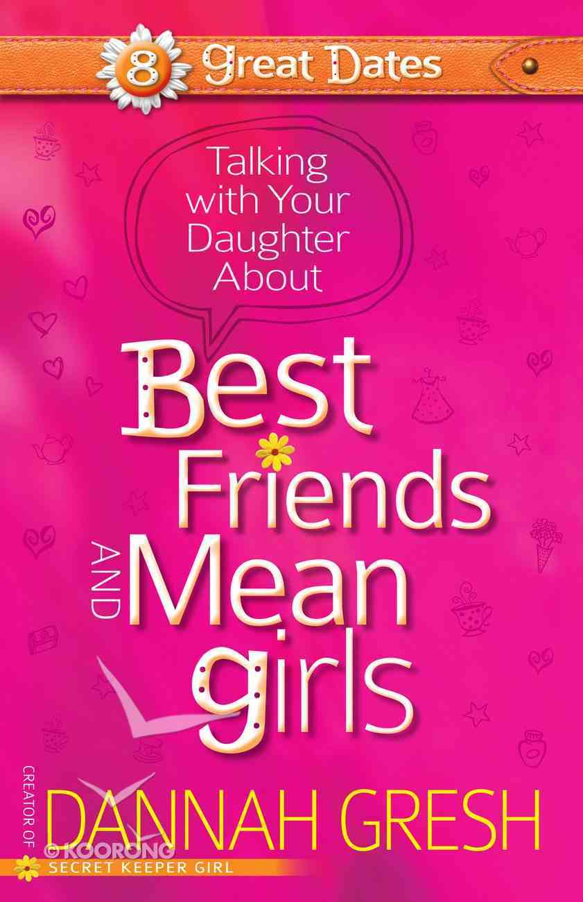 Talking With Your Daughter About Best Friends and Mean Girls eBook