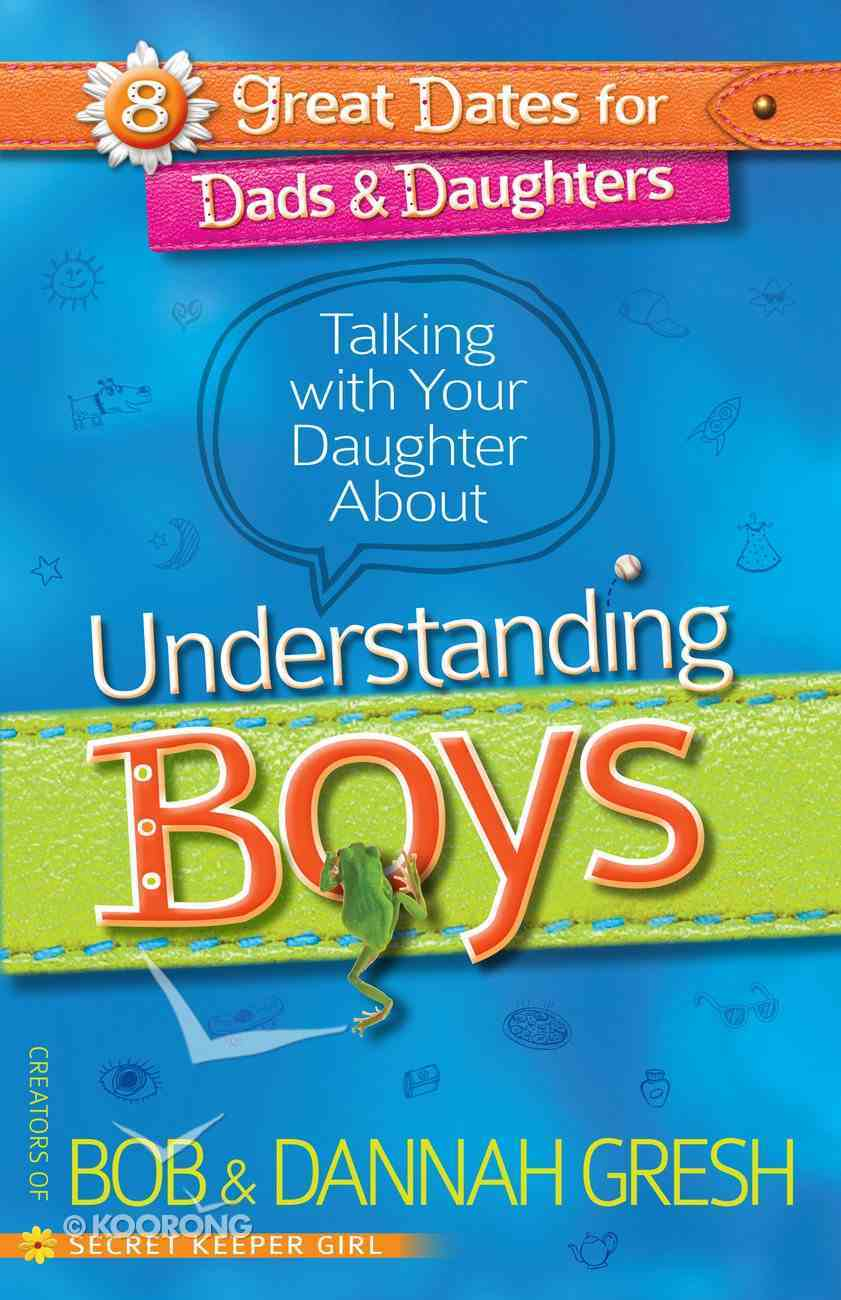 Talking With Your Daughter About Understanding Boys eBook