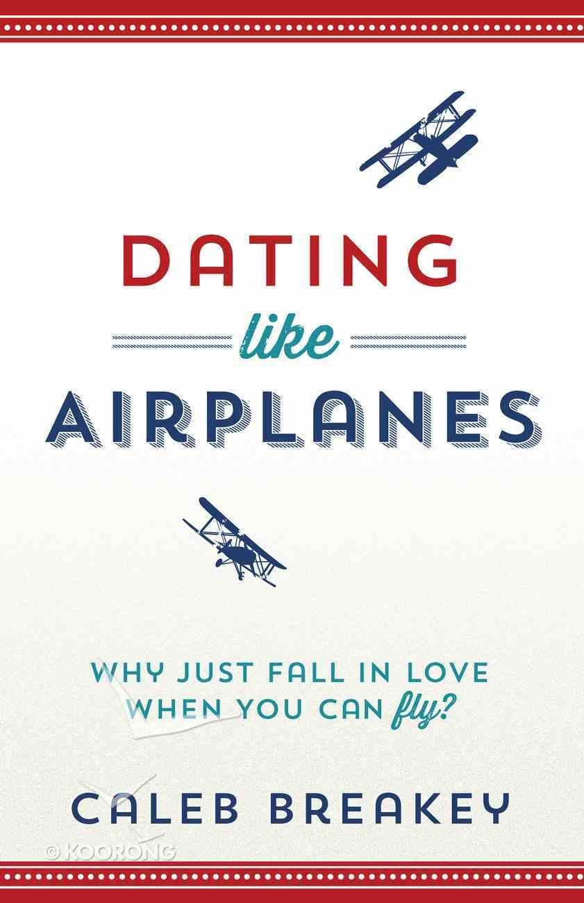 Dating Like Airplanes eBook