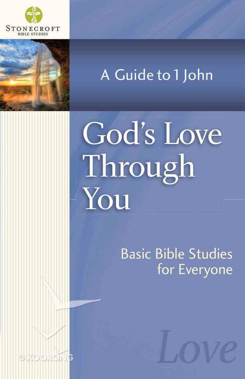 God's Love Through You (Stonecroft Bible Studies Series) eBook