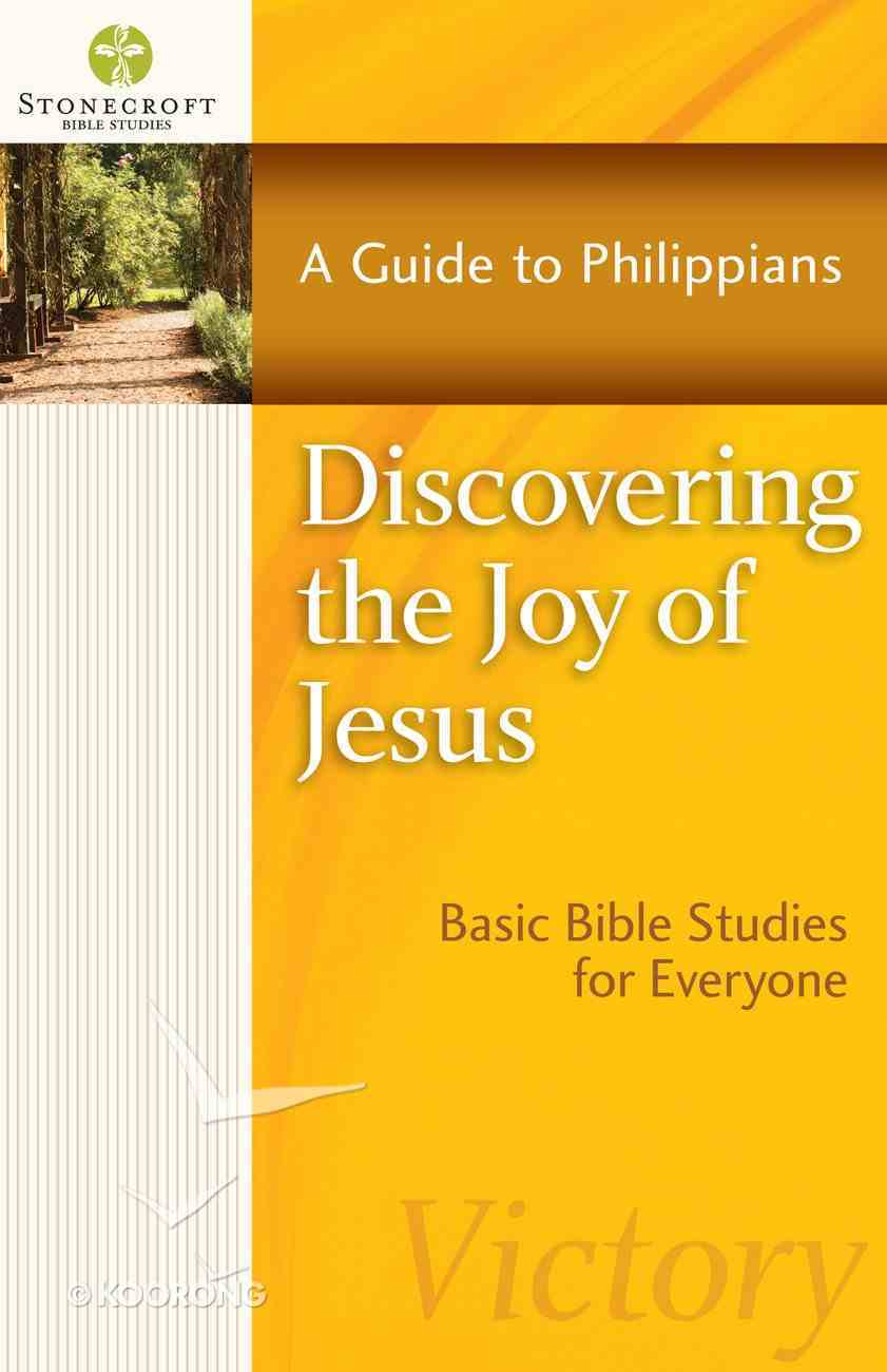 Discovering the Joy of Jesus (Stonecroft Bible Studies Series) eBook