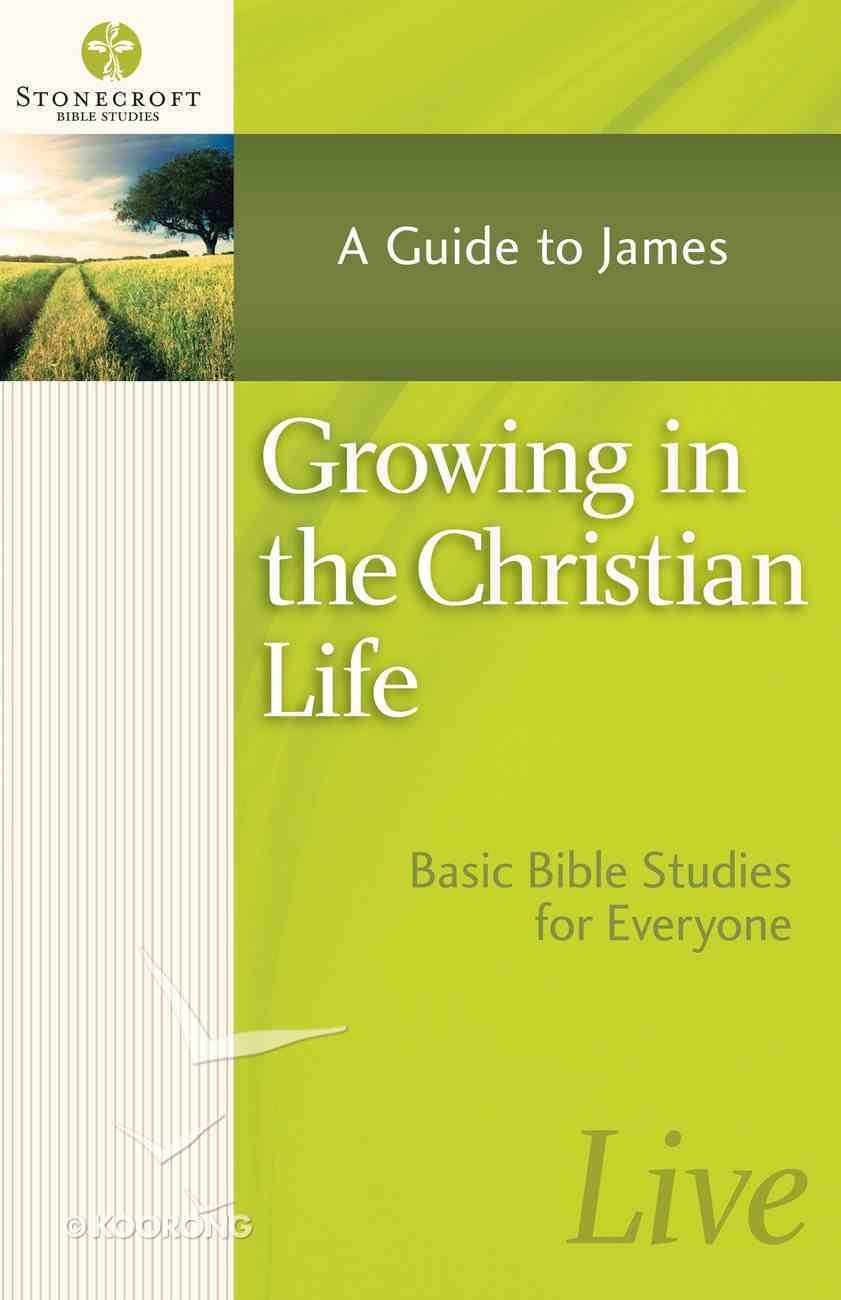 Growing in the Christian Life (Stonecroft Bible Studies Series) eBook