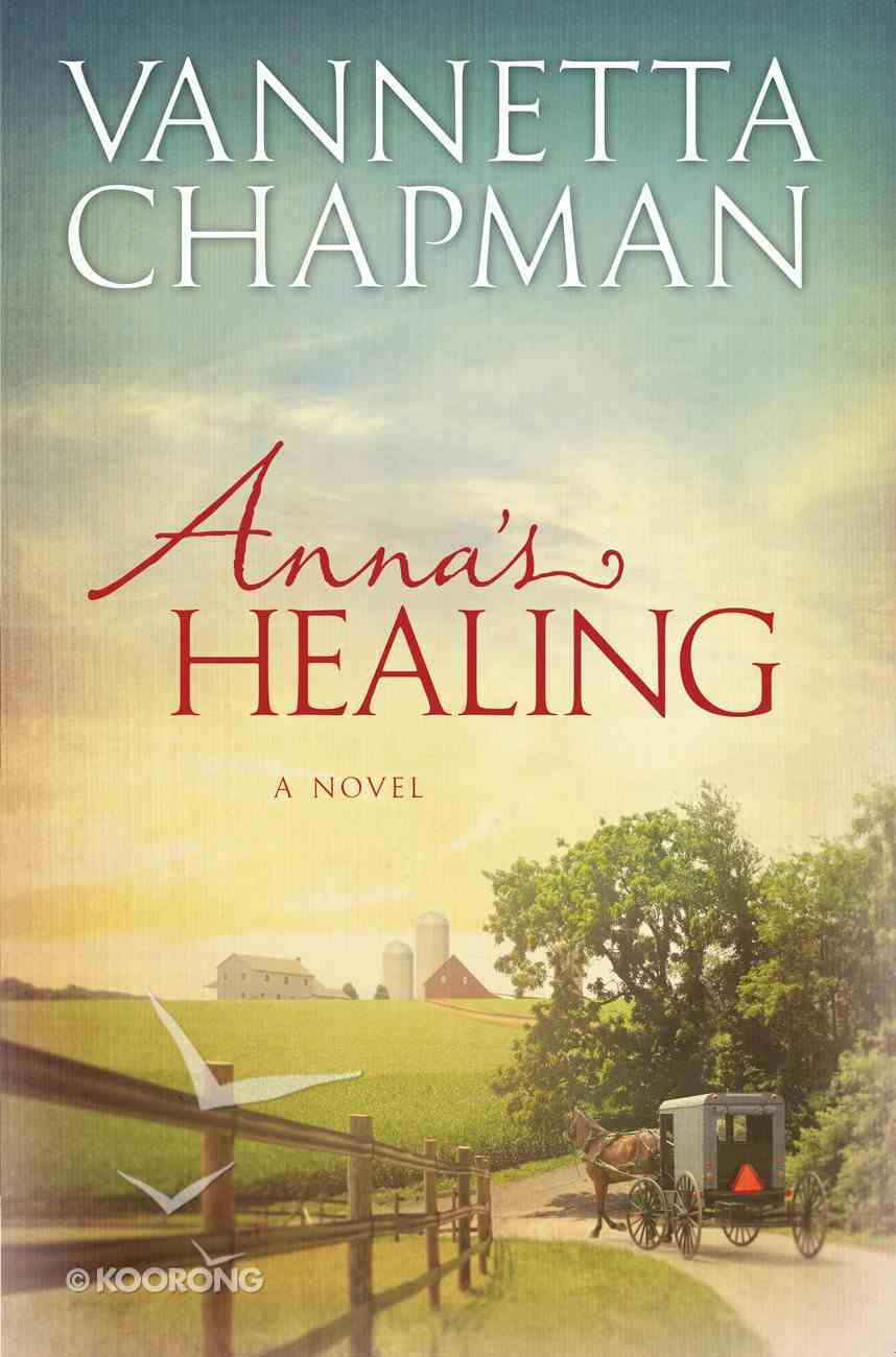 Anna's Healing (#01 in The Plain & Simple Miracles Series) eBook