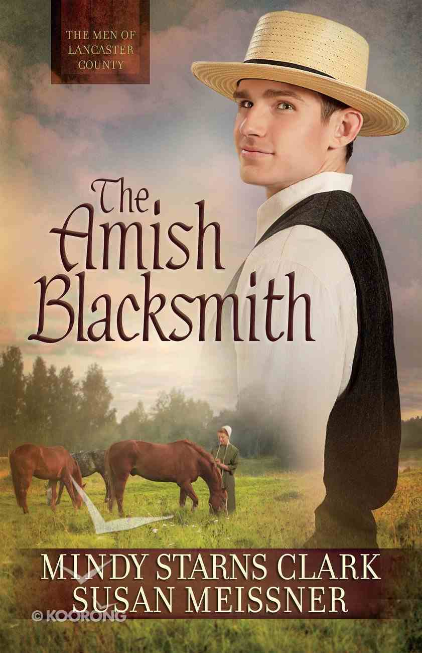 The Amish Blacksmith (#02 in The Men Of Lancaster County Series) eBook
