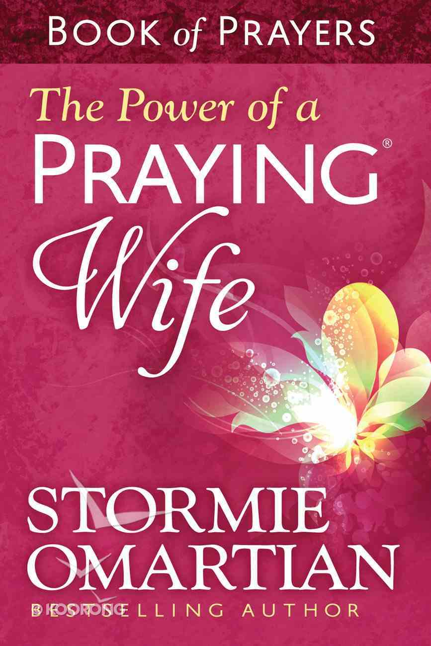 Power of a Praying, The: Wife Book of Prayers (Book Of Prayers Series) eBook
