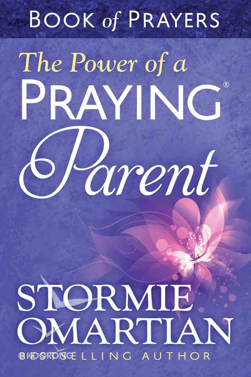 The Power of a Praying Parent (Book Of Prayers Series) eBook