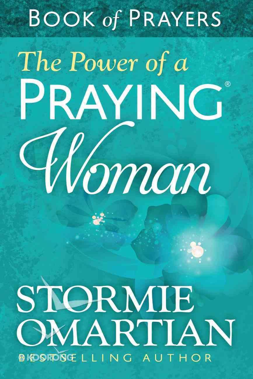 Power of a Praying, The: Woman Book of Prayers (Book Of Prayers Series) eBook