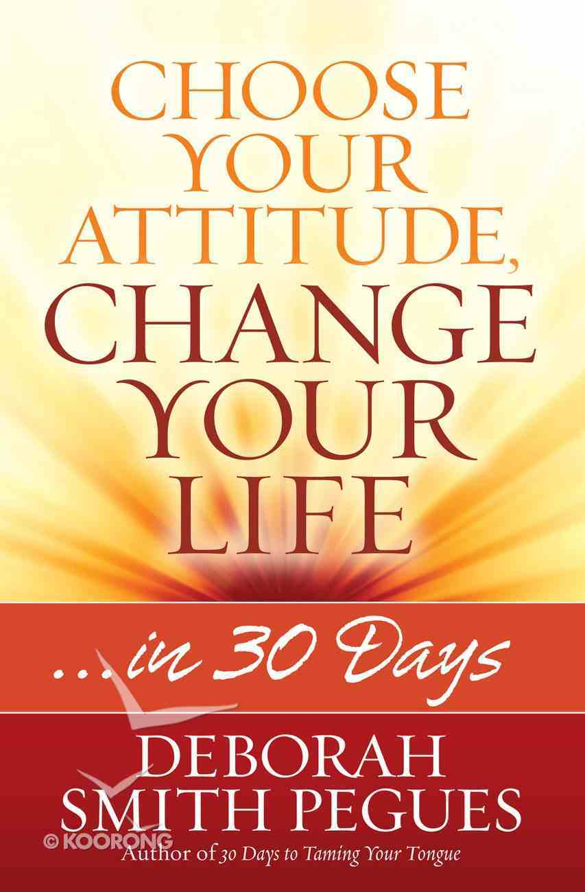Choose Your Attitude, Change Your Life eBook