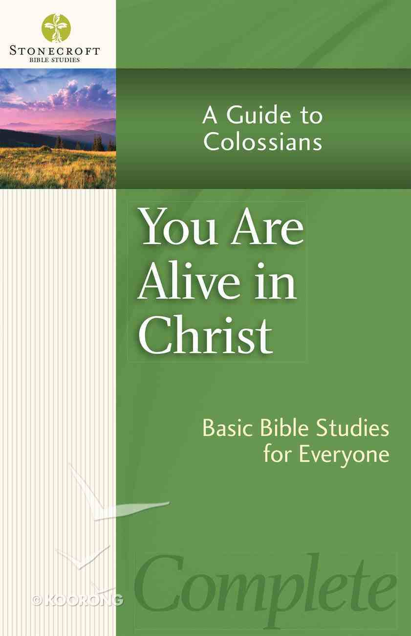 You Are Alive in Christ (Stonecroft Bible Studies Series) eBook