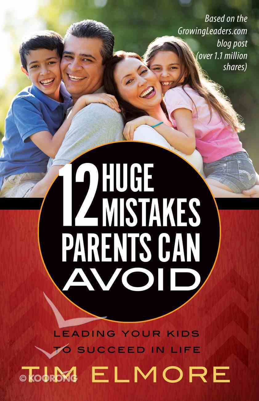 12 Huge Mistakes Parents Can Avoid eBook