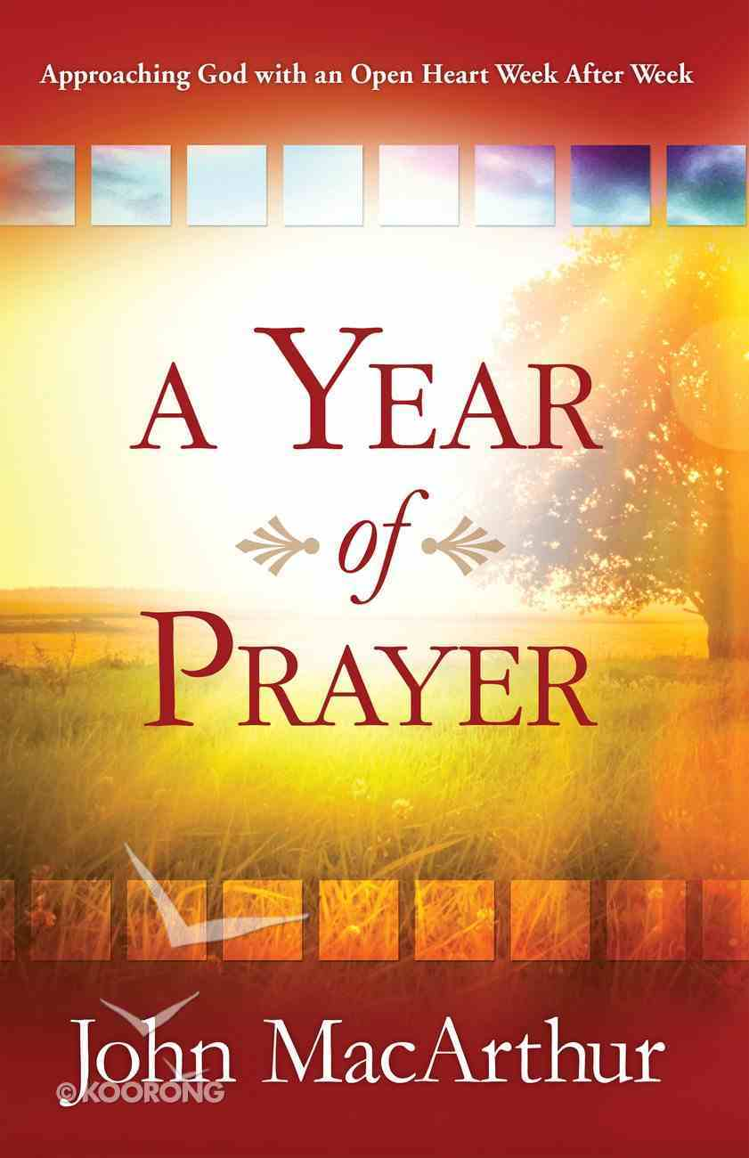 A Year of Prayer: Approaching God With An Open Heart Week After Week eBook