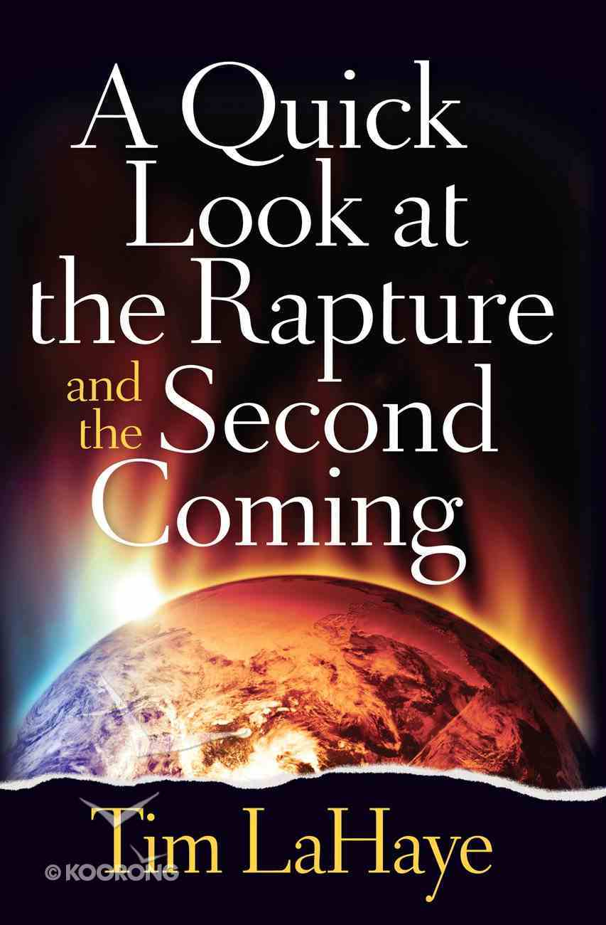 A Quick Look At the Rapture and the Second Coming eBook