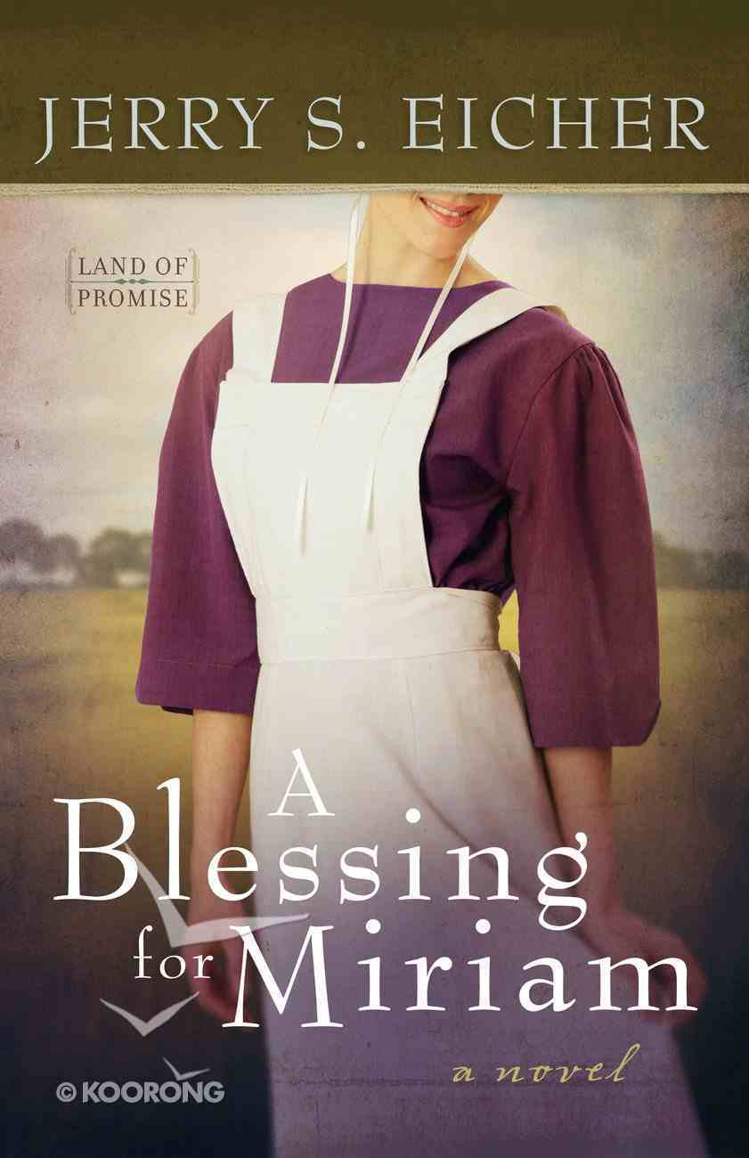 A Blessing For Miriam (#02 in Land Of Promise Series) eBook